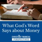 Christian Financial Perspectives Podcast Cover Art of making notes in Bible titled What God's Word Says About Money