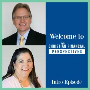 Podcast Cover Art of Bob Barber and Mary Jo Lyons Financial Advisors titled Welcome to Christian Financial Perspectives