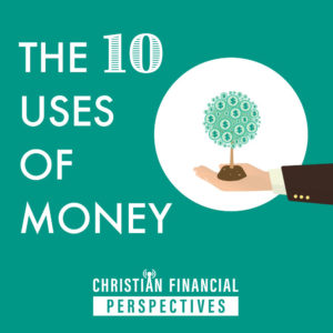 The 10 Uses of Money