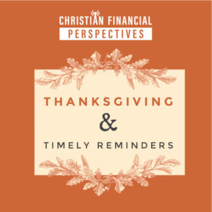 Episode 10 - Thanksgiving and Timely Reminders