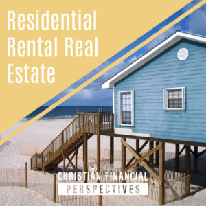 Christian Financial Perspectives Podcast Cover Art of beach house titled Residential Rental Real Estate