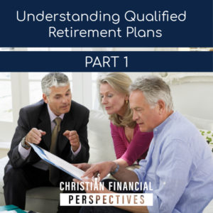 Understanding Qualified Retirement Plans Part 1