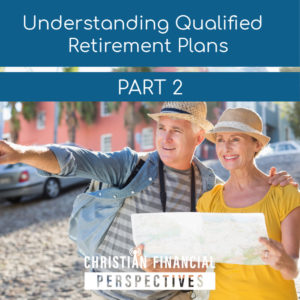 Understanding Qualified Retirement Plans Part 2