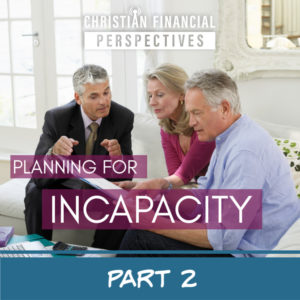 Planning for Incapacity Part 2