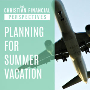 Planning for Summer Vacation