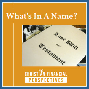 What's In A Name - Properly Titling Your Last Will and Testament