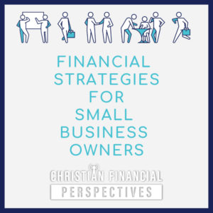 Financial Strategies for Small Business Owners