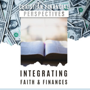 Integrating Faith and Finances Episode