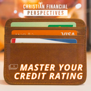 Wallet with many credit cards titled Master Your Credit Rating from Christian Financial Perspectives Podcast