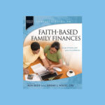 Faith Based Family Finances guide by authors Ron Blue and Jeremy L. White CPA