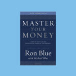 Master Your Money book by author Ron Blue with Michael Blue
