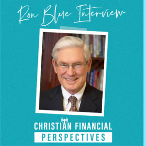 Ron Blue with title Ron Blue Interview from Christian Financial Perspectives Podcast