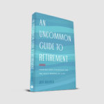 An Uncommon Guide To Retirement Book by author Jeff Haanen