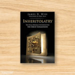 Inheritolatry Book by Author James D. Wise