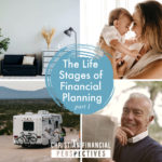living room, mother holding baby, RV in the desert, and happy senior man reading newspaper with title life stages of financial planning