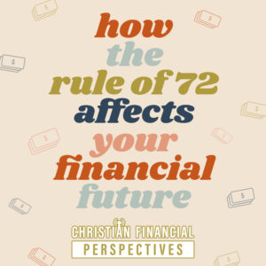 money icons on a tan background with title how the rule of 72 affects your financial future from Christian financial podcast