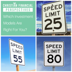 25 55 80 speed limit signs with title which investment models are right for you from Christian financial perspectives podcast