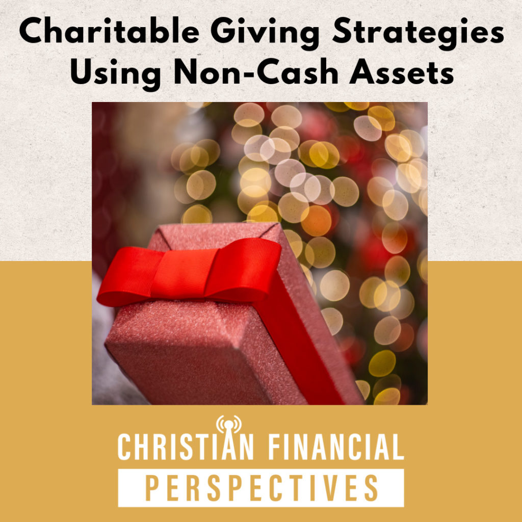Wrapped Present with the title Charitable Giving Strategies Using Non Cash Assets for Christian Financial Perspectives Podcast
