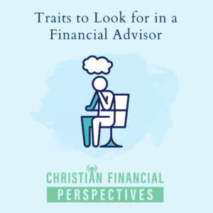 Thinking man icon with the title Traits to Look for in a Financial Advisor for Christian financial perspectives podcast
