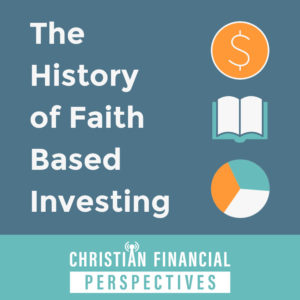 The History of Faith Based Investing